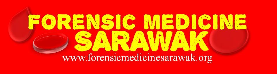 FORENSIC MEDICINE SARAWAK