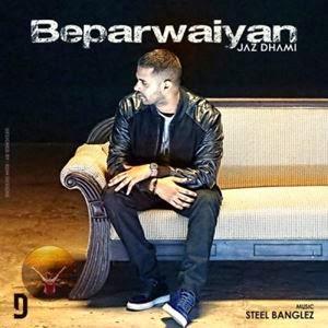 Beparwaiyan Jaz Dhami Lyrics,jaz dhami songs