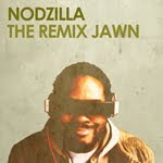 The Remix Jawn  Nodzilla