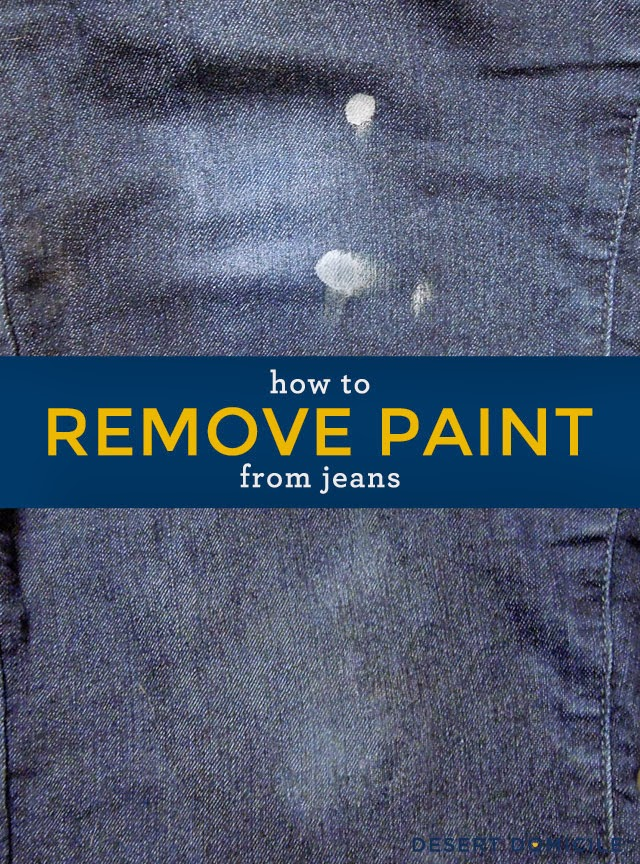 How To Remove Paint From Jeans Desert Domicile
