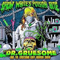 [2013] - Featuring - Dr. Gruesome And Gruesome Gory Horror Show