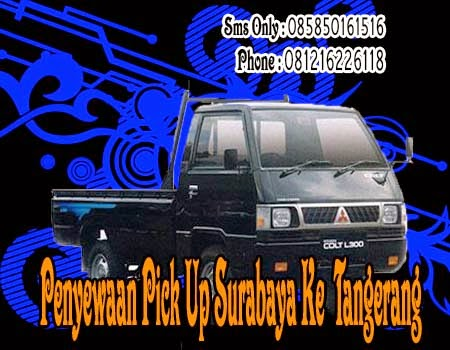 Penyewaan Pick Up Surabaya Ke Tangerang