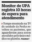 Monitor de UPA registra 10 horas de espera para atendimento