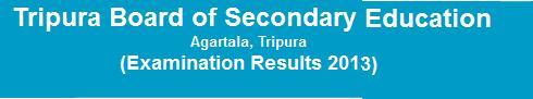 Tripura Board Madhyamik Pariksha (10th Standard Examination) Result 2013
