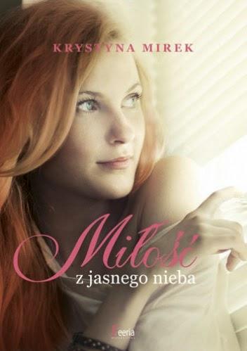 Krystyna Mirek - Miłość z jasnego nieba
