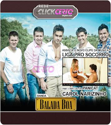 Banda Balada Boa Part. da Panicat Carol Narizinho - Liga pro Socorro - CLIPE OFICIAL - LANÇAMENTO TOP 2013