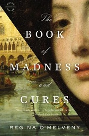 The Book of Madness and Cures by Regina O'Melveny (paperback edition)