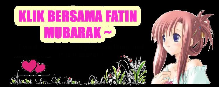 KLIK BERSAMA FATIN MUBARAK~