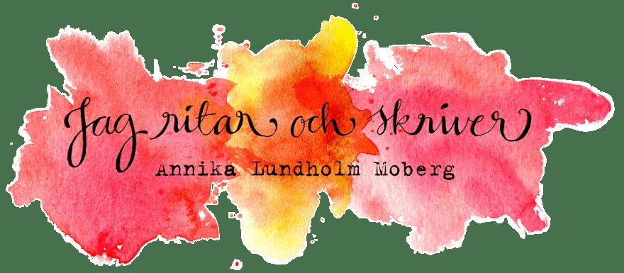 Jag ritar och skriver. Annika Lundholm Moberg.