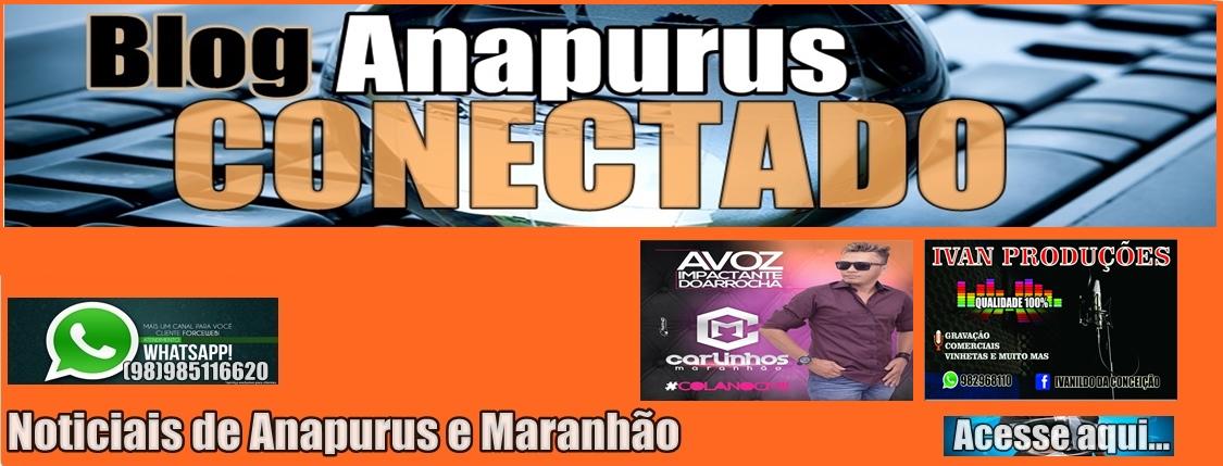 Blog Anapurus Conectado - Noticiais de Anapurus e Maranhão