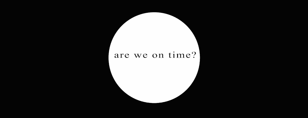 Are We On Time?