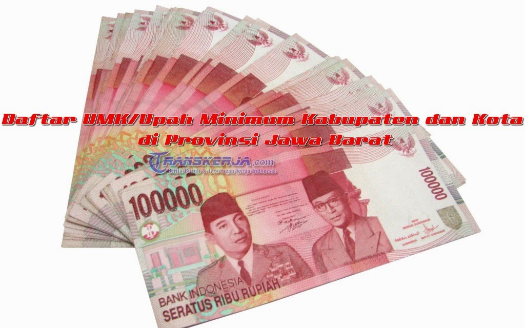 Daftar Upah Minimum Kabupaten dan kota tahun 2015 Provinsi Jawa Barat
