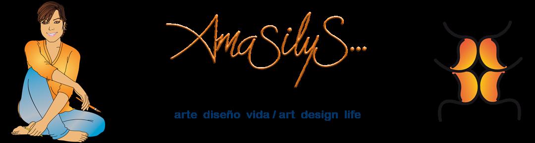 AmaSilyS… arte-diseño-vida /art-design-life