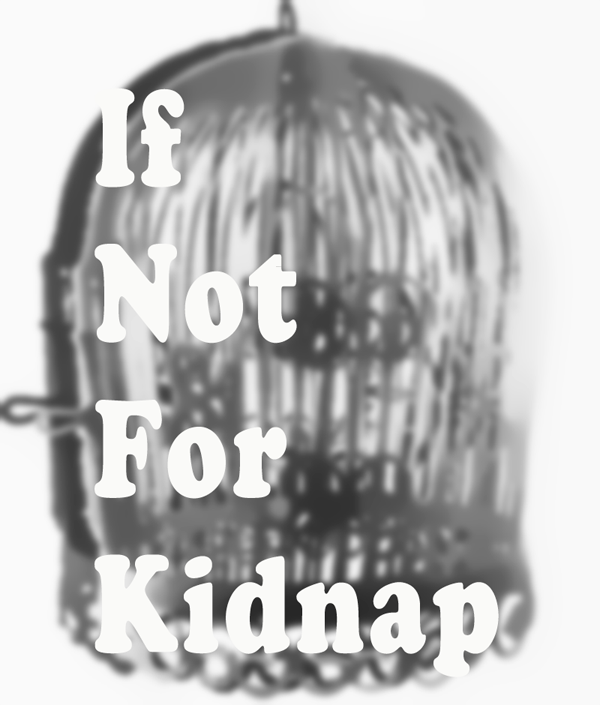 If Not For Kidnap - A Portland, Oregon Poetry Concern