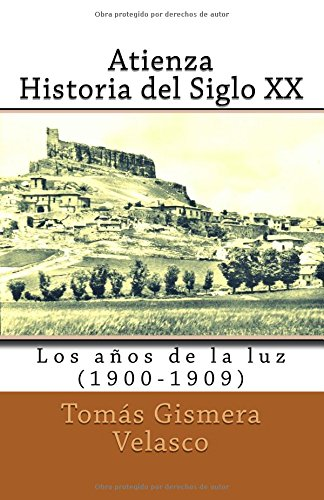 ATIENZA, HISTORIA DEL SIGLO XX (1º), 1900-1909