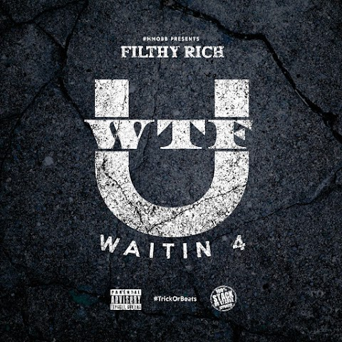 MUSIC REVIEW: Filthy Rich - W.T.F.Y.W.4.