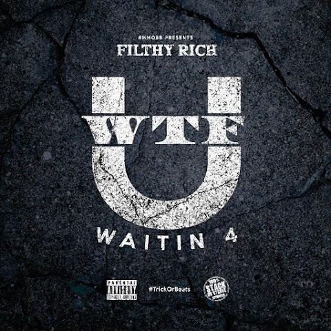 MUSIC REVIEW: Filthy Rich - W.T.F.Y.W.4.