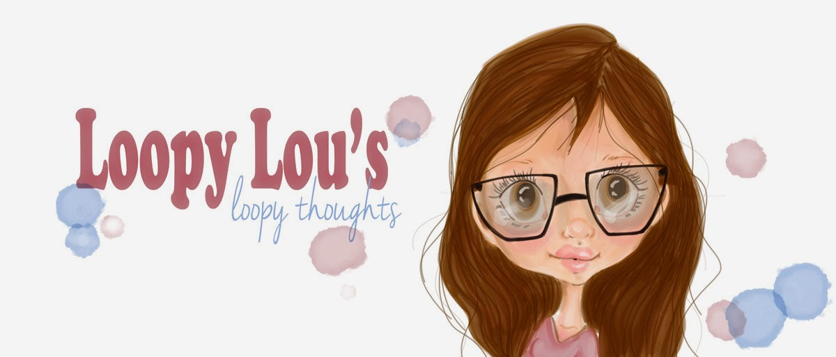 Loopy Lou's Loopy Thoughts