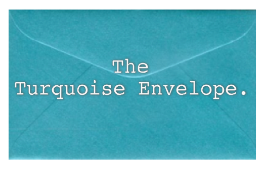 The Turquoise Envelope.