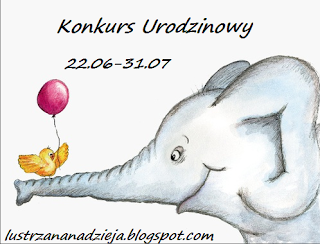 http://lustrzananadzieja.blogspot.com/2015/06/konkurs-urodzinowy.html