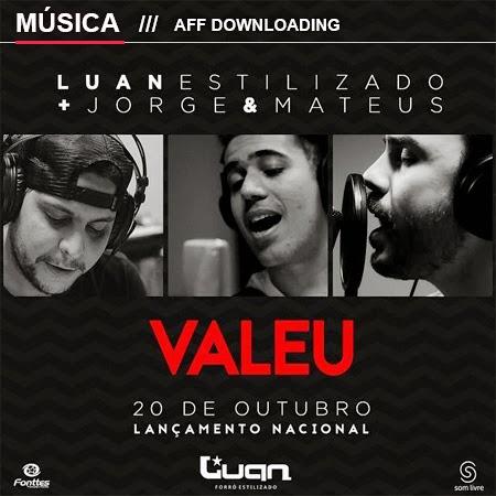 Baixar – Luan Forró Estilizado – Valeu – Part. Jorge & Mateus