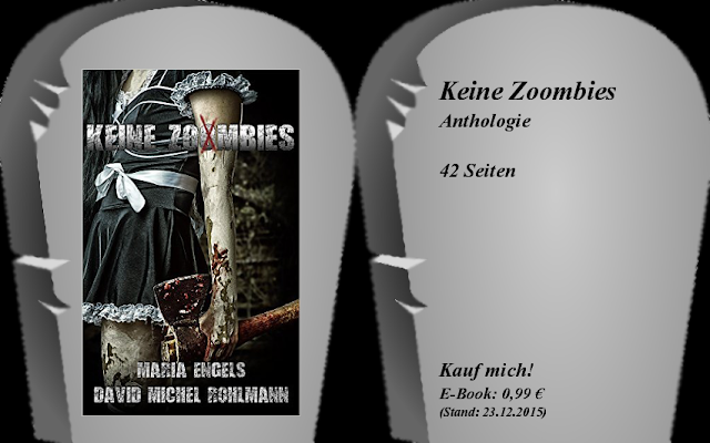 http://www.amazon.de/Keine-Zoombies-David-Michel-Rohlmann-ebook/dp/B00NC3RCW6/ref=sr_1_1?ie=UTF8&qid=1450892871&sr=8-1&keywords=keine+zoombies