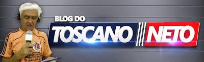 BLOG DO TOSCANO NETO