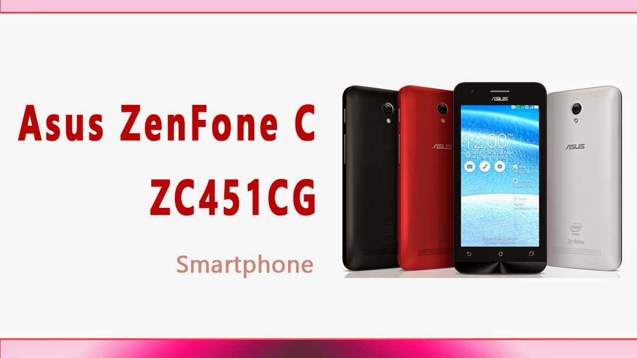 ASUS Zenfone C ZC451CG Smart Phone Specification Feature Mobile Review