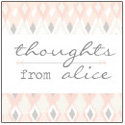 Thoughts from Alice
