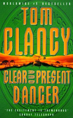 Clear and Present Danger (Published in 1989) - Fight the drug menace, authored by Tom Clancy