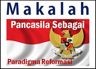 Makalah Pancasila Sebagai Paradigma Reformasi