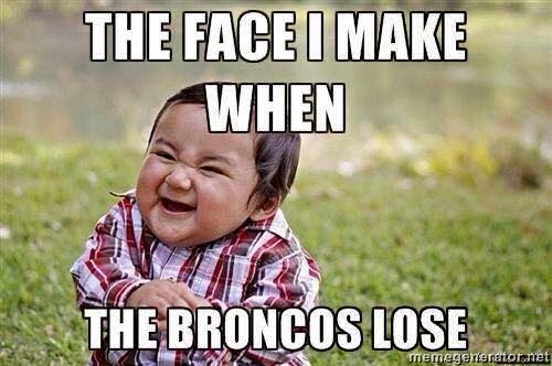 the face I make when the broncos lose