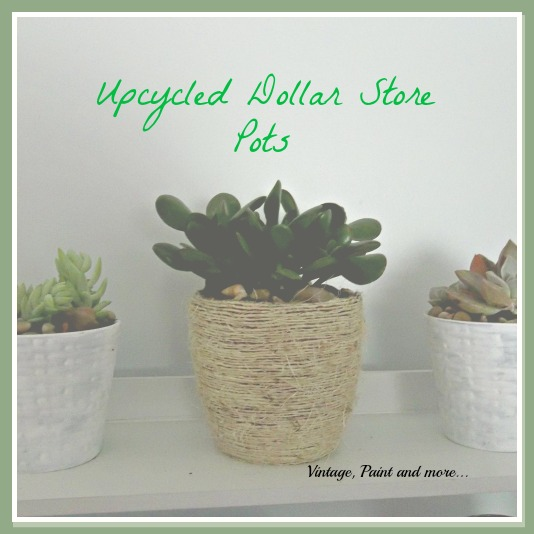 Succulents in Upcycled Dollar Store Pots - planting succulents in DIY chalk painted and twine wrapped pots from the dollar store