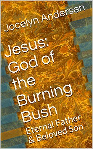 Jesus: God of the Burning Bush