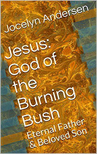 Jesus: God of the Burning Bush
