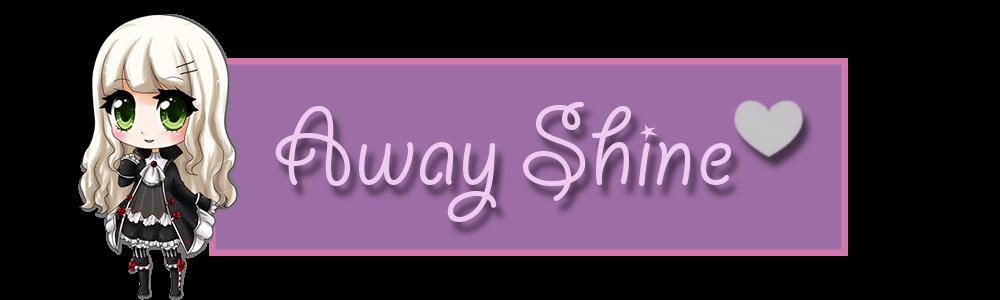 Away Shine