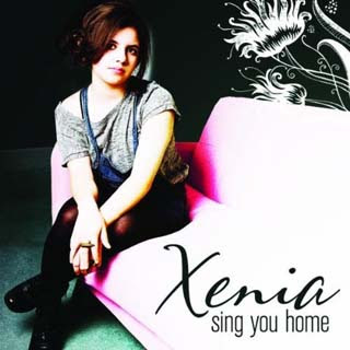 Xenia – Sing You Home Lyrics | Letras | Lirik | Tekst | Text | Testo | Paroles - Source: musicjuzz.blogspot.com