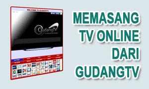 Memasang TV Online Dari GudangTV Valid HTML5 Seo Friendly