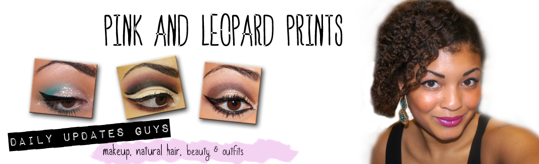 !Pink and leopard prints- A UK Beauty, Makeup &amp; Transitioning/Natural Hair Care Blog