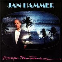 Jan Hammer - Escape From TV (1986)