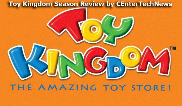 Toy Kingdom Season Review by CEnterTechNews