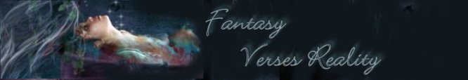 Fantasy Verses Reality