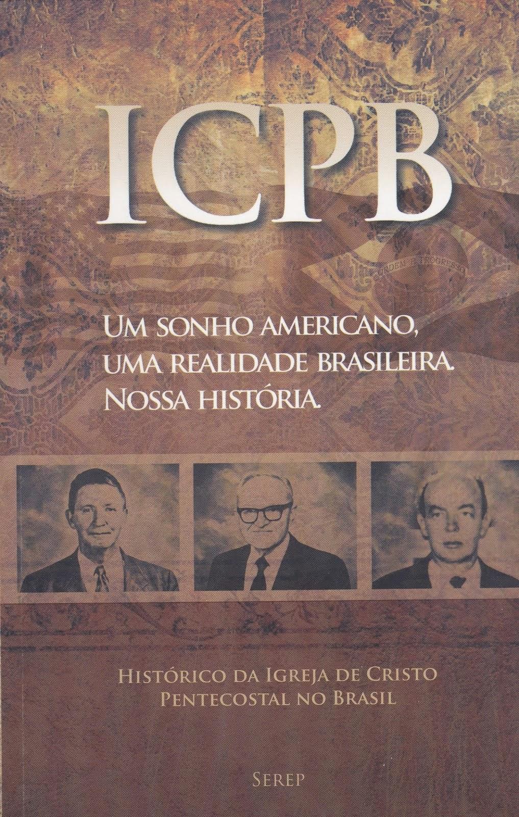 ICPB - Um Sonho Americano - Uma Realidade Brasileira - Nossa História