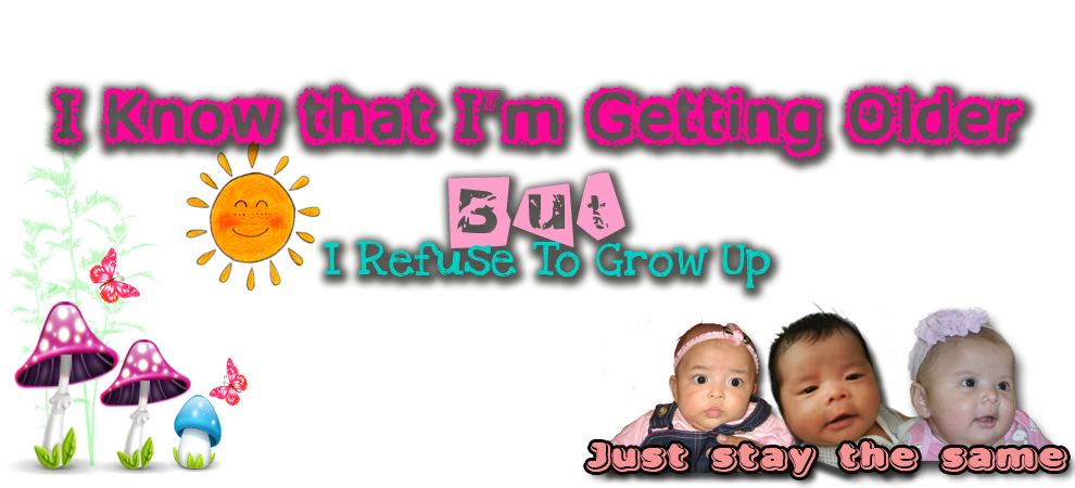 """I Know That I'M Getting Older But I Refused To Grow Up"""