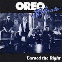 Oreo Blue - 2 albums: Earned the Right / Live By Demand (2-CD set)