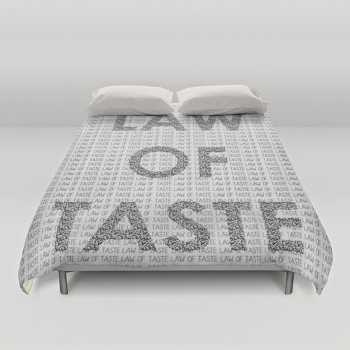 http://society6.com/product/law-of-taste_duvet-cover?curator=cvrcak