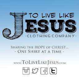 To Live Like Jesus Christian T-Shirts and Inspirational Apparel