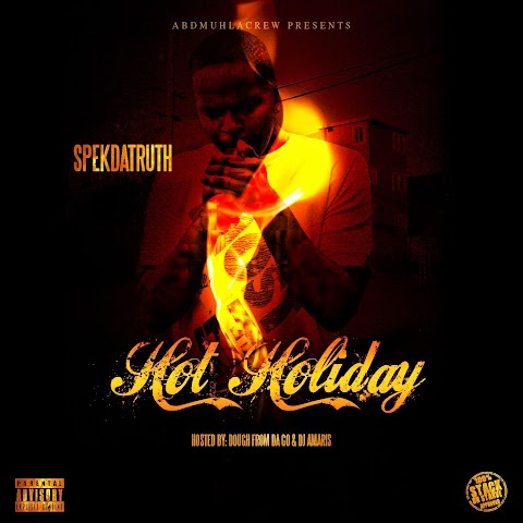 MIXTAPE REVIEW: SpekDaTruth - Hot Holiday (Dj Amaris & Stack Or Starve Approved)
