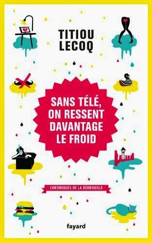 Titiou Lecoq - Sans Télé, on ressent davantage le froid