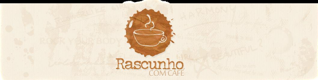 Rascunho com Café